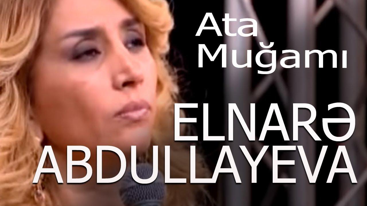 Elnarə Abdullayeva Manaf Agayev Və Tacir Sahmalioglu Ata Mugami
