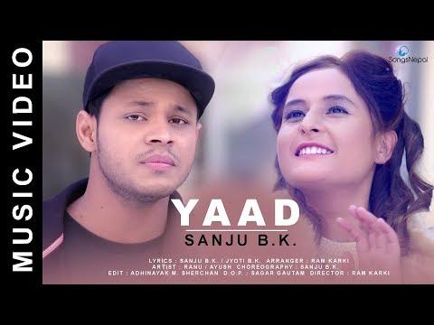 Yaad - Sanju B.k | New Nepali Pop Song 2018 / 2074