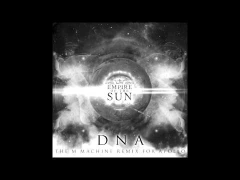 Empire Of The Sun - DNA (The M Machine Remix For Apollo)