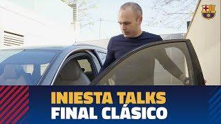 [BEHIND THE SCENES] Iniesta's last clásico