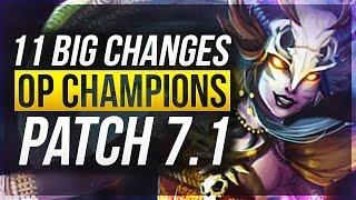 11 BIG CHANGES & NEW OP CHAMPS - Patch 7.1 - League of Legends