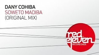 Dany Cohiba - Soweto Madiba (Original Mix)