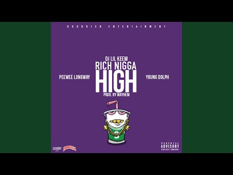 Rich Nigga High (feat. Peewee Longway & Young Dolph)
