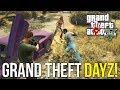 GRAND THEFT DAYZ! ~ A DayZ Style GTA5 Online Mod