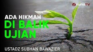 Download lagu Tabligh Akbar: Ada Hikmah di Balik Ujian - Ustadz Subhan Bawazier