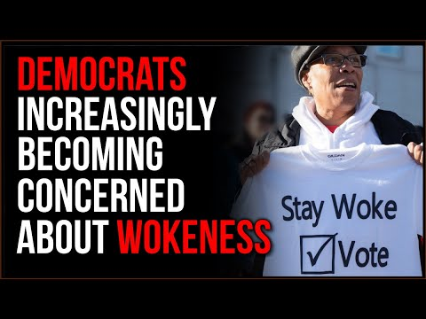 Democrats Are Increasingly NERVOUS About 'Woke' Culture, Everyone KNOWS It's A Proble