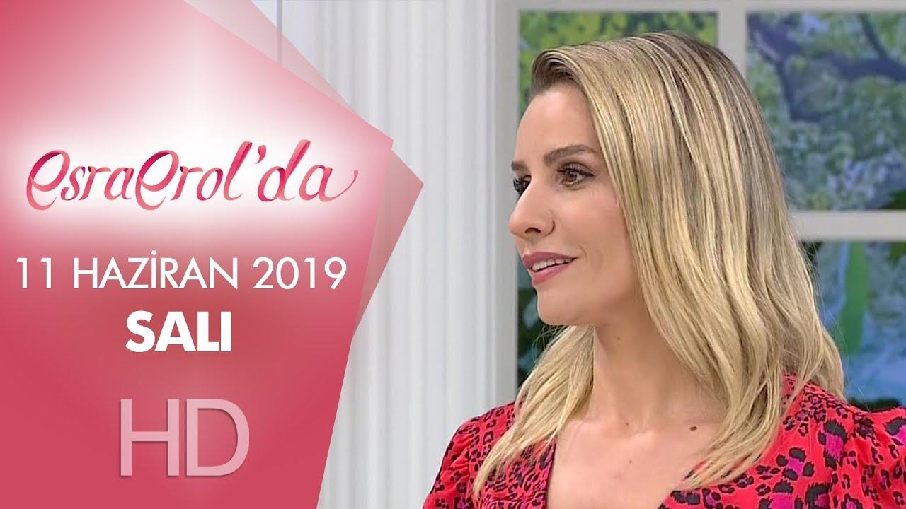 Esra Erol'da 11 Haziran 2019 | Salı