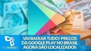 Vai baixar tudo! Preços da Google Play no Brasil agora são localizados