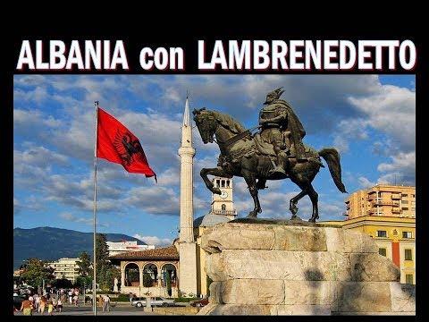 In ALBANIA con Lambrenedetto !!!