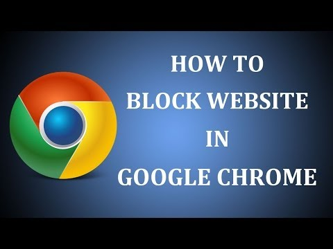 How To Block Website in Google Chrome 2017?