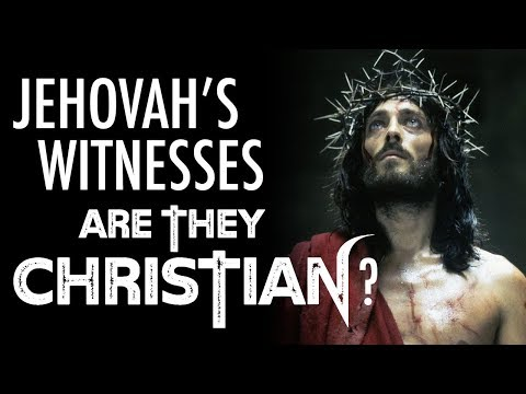 Jehovah's Witnesses - Are They Christian?