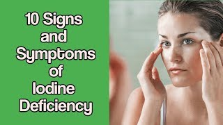 How  10 Signs and Symptoms of Iodine Deficient  Can Keep You  Out of Trouble?