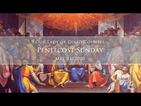 Our Lady of Good Counsel - Pentecost Sunday - Live stream-May 30, 2020 at 4PM