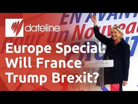 Dateline Europe Special: Will France Trump Brexit?