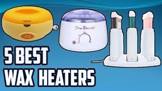 5 Best Wax Heaters