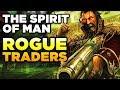 ROGUE TRADERS - The Spirit of Man   WARHAMMER 40,000 Lore / History