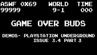Game Over Buds Demos- PlayStation Underground Issue 3.4 Part 3