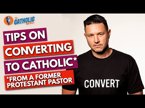 Tips On Converting To Catholic From A Former Protestant Pastor | The Catholic Talk Show