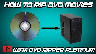 [How To] Rip DVD Movies Using WinX DVD Ripper Platinum Tutorial (2015)