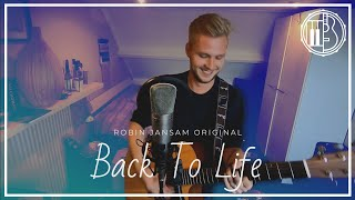 ROBIN JANSAM - Back to Life (ORIGINAL SONG)