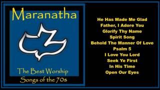 Maranatha -- Worship Songs of the 70's  (Full Album)