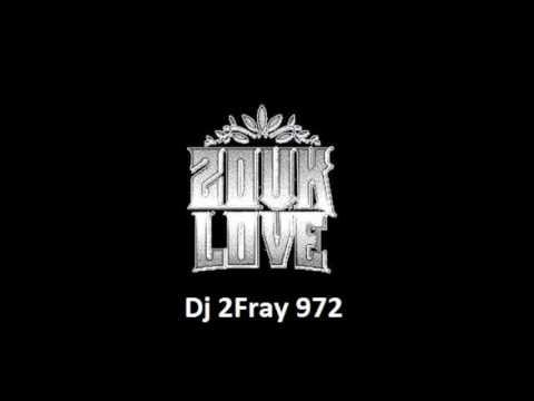 Dj 2Fray 972 Mix Zouk Love 2017 Vol 1