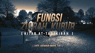 Fungsi Ziarah Kubur ( Kitab At-Tadzkirah ) ᴴᴰ | Ust. Oemar Mita. Lc