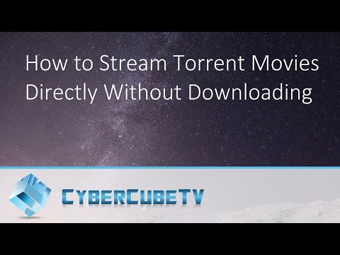 How to Stream Torrent Movies Directly Without Downloading
