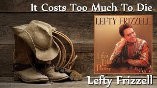 Lefty Frizzell - It Costs Too Much To Die YouTube Videos