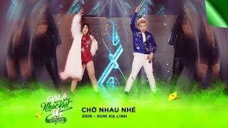 Chờ Nhau Nhé - Erik, Suni Hạ Linh   Gala Nhạc Việt 10 (Official)