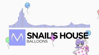 [Future] - Snail's House - Balloons