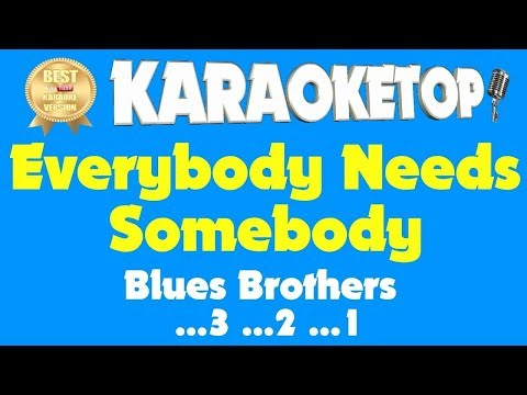 Everybody Needs Somebody - Blues Brothers (Karaoke And Lyric Version) [Audio High Quality]