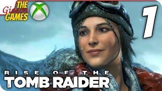 видео Прохождение Rise of the Tomb Raider
