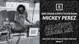 All Vinyl Cumbia Mix - Mickey Perez   Juicy Fruit   SIMS Online & EPR @ Selina Gold Dust