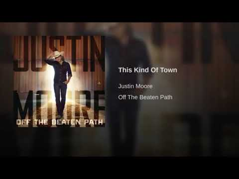 Justin Moore -This Kind Of Town