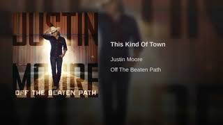Watch Justin Moore This Kind Of Town video