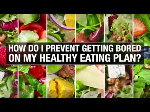 How do i prevent getting bored on my healthy eating plan?