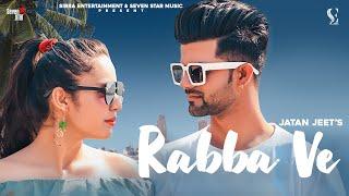 Rabba Ve (Official Video) | Jatan Jeet | Latest Punjabi Songs 2020 | New Punjabi Song 2020