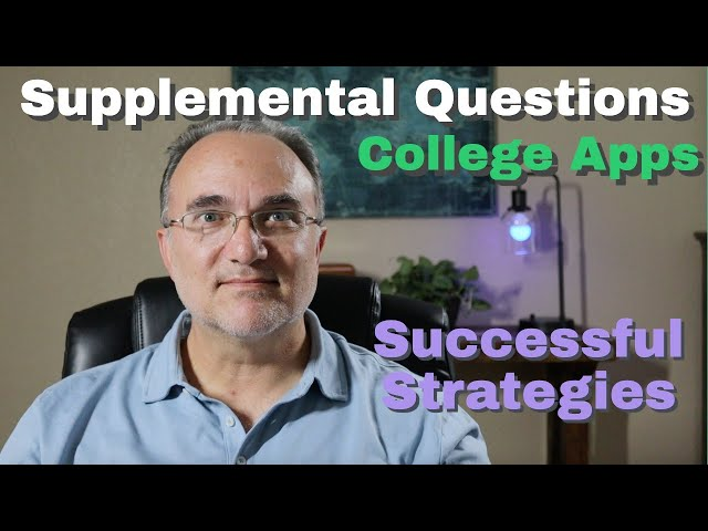 Supplemental college app questions: best strategies for success