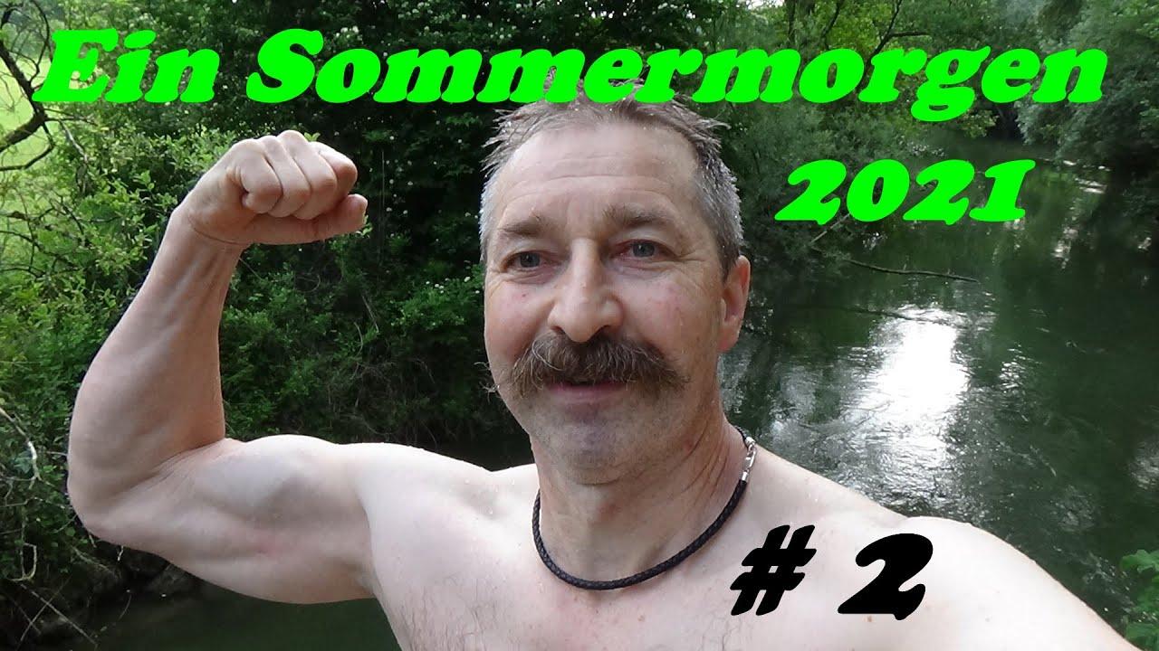 Ein Sommermorgen im Juni 2021 Teil 2
