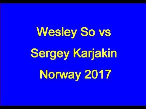 Wesley So vs Sergey Karjakin: Norway 2017