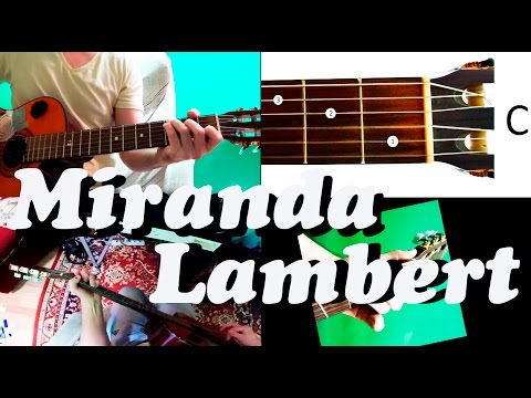 Guitar chords: Miranda Lambert - Tin Man - YouTube