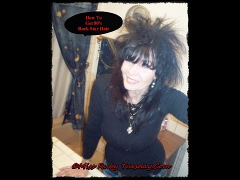 Miss Ruby Tuesday-  How To Get 80's Rock Star Hair