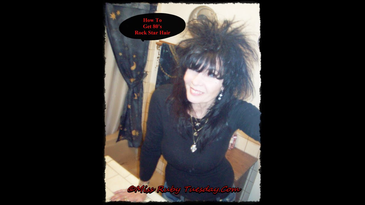 Miss Ruby Tuesday How To Get 80s Rock Star Hair Youtube