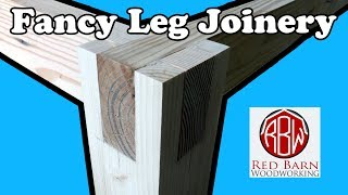 Fancy Leg Joinery: Worth It?
