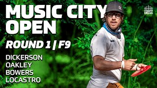 2020 MUSIC CITY OPEN | RD1, F9 | Dickerson, Oakley, Bowers, Locastro | DISC GOLF COVERAGE