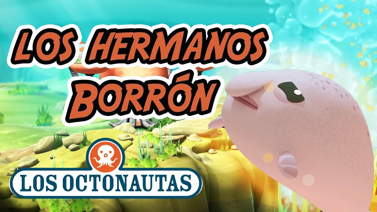 Los Octonautas Oficial en Español - Los Hermanos Borrón | Episodio 33