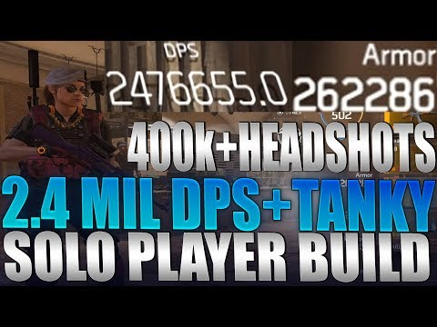 The Division 2 - Best Solo Player Build Guide 2.4 Mil DPS 250k+ Armor   AR Rifle LMG