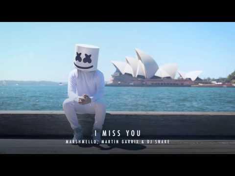 DJ Snake  Marshmello - Martin Garrix I Miss You (CesarMooreDcM)