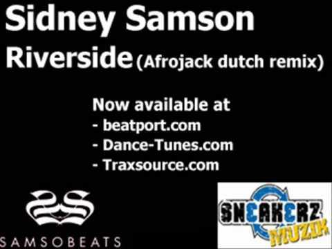 Sidney Samson - Riverside (Afrojack dutch remix)